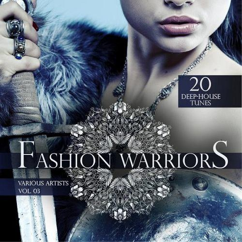 Fashion Warriors Vol 3 20 Deep-House Tunes (2015)