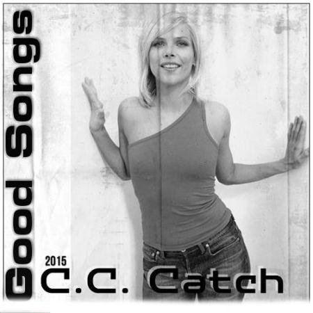 C.C. Catch - Good Songs (2015)