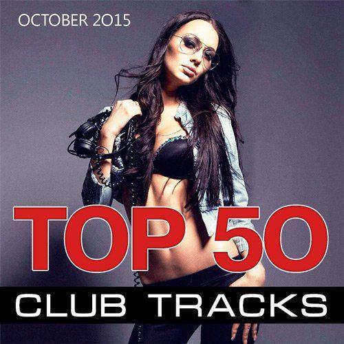 Top 50 Club Tracks (October 2015) (2015)