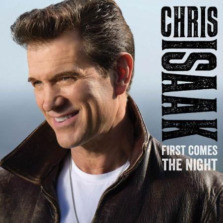 Chris Isaak - First Comes the Night [Deluxe] (2015)