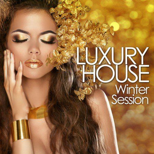 Luxury House Winter Session Deep and Cool Beats Finest Selection (2015)