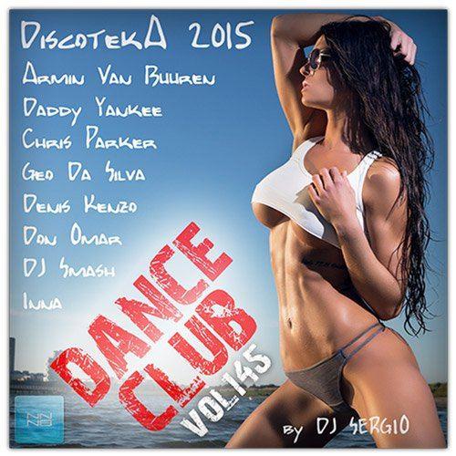 Дискотека 2015 Dance Club Vol.145 (2015)