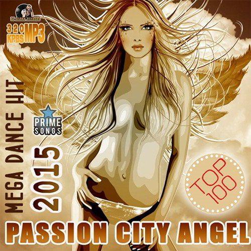 Passion City Angel: 100 Mega Dance Hit (2015)