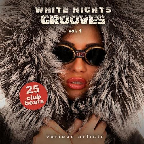 White Nights Grooves Vol 1 25 Club Beats (2015)