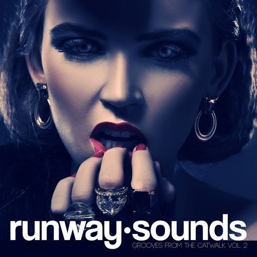 Runway Sounds - Grooves From The Catwalk Vol 2 (2015)