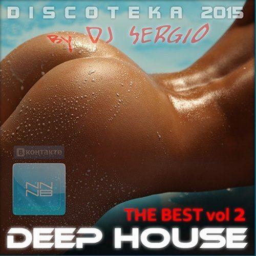Дискотека 2015 Deep House - The Best Vol.2 (2015)