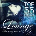 Lounge Top 55 Deluxe The Very Best of Vol 2 Deluxe the Original (2015)