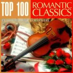 Top 100 Romantic Classics (Classical Music for Lovers) (2015)