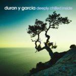 Duran y Garcia — Deeply Chilled Inside (2015)