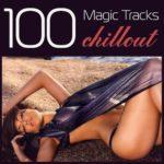 100 Magic Tracks Chillout (2015)