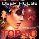 Top 50 Deep House (September 2015) (2015)