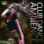 Club Dance Ambience Vol.45 (2015)