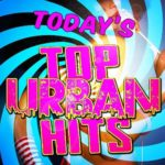 Todays Top Urban Hits Music Charts (2015)