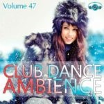 Club Dance Ambience Vol.47 (2015)