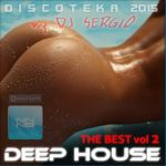 Дискотека 2015 Deep House — The Best Vol.2 (2015)